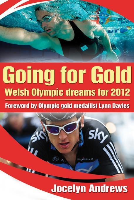 Going For Gold: Welsh Olympic Dreams for 2012 EB9781908192950