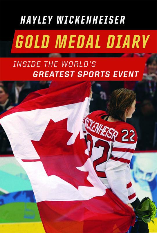 Gold Medal Diary: Inside the World's Greatest Sports Event EB9781553655954