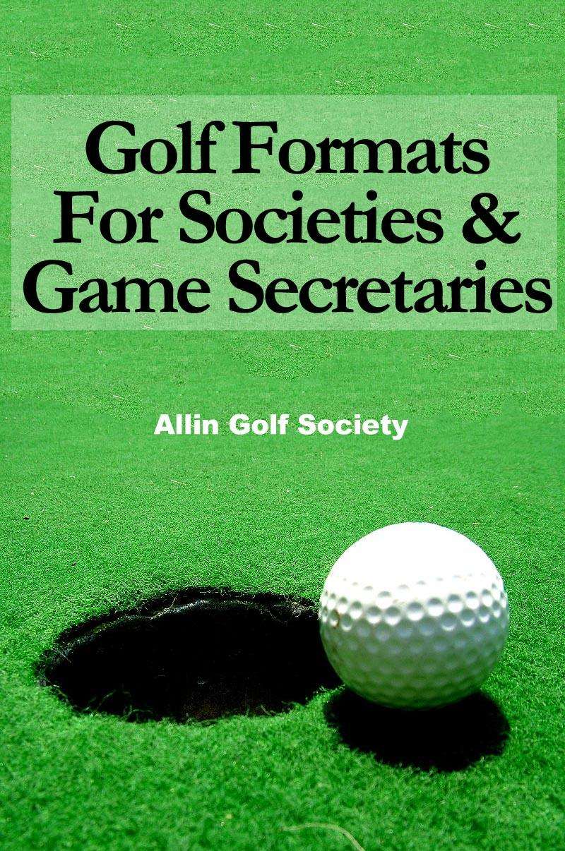 Golf Formats For Societies & Game Secretaries EB9781907556579