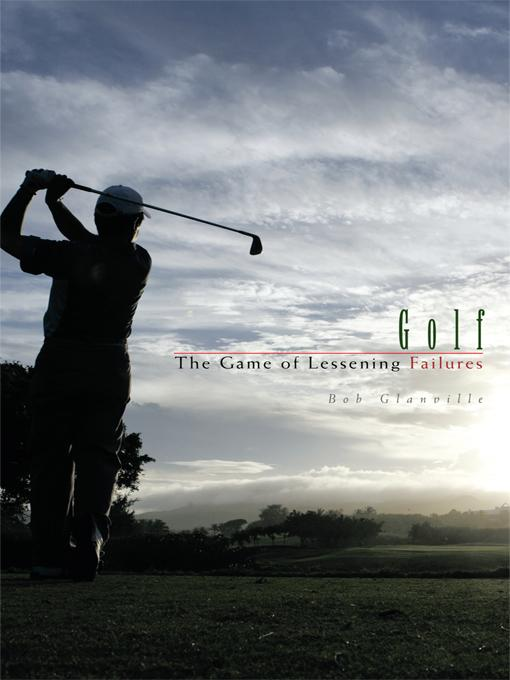Golf: The Game of Lessening Failures EB9781426943942