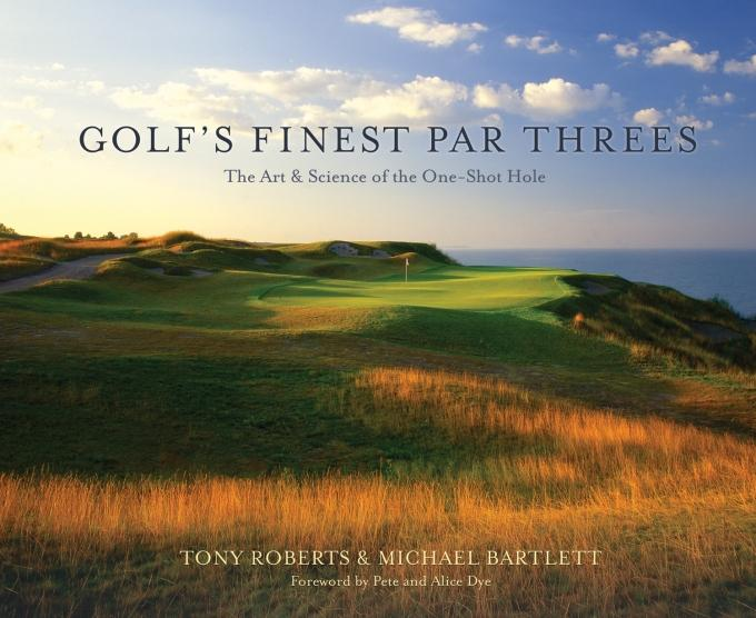 Golf's Finest Par Threes: The Art & Science of the One-Shot Hole EB9781554909575