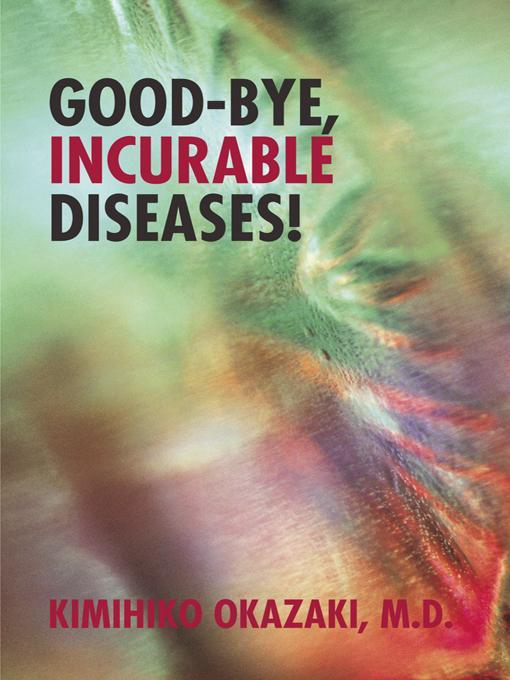 Good-Bye, Incurable Diseases! EB9781462004300