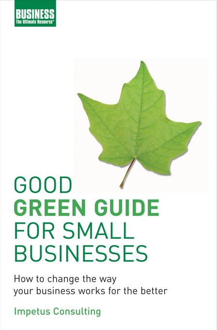 Good Green Guide for Small Businesses EB9781408105610