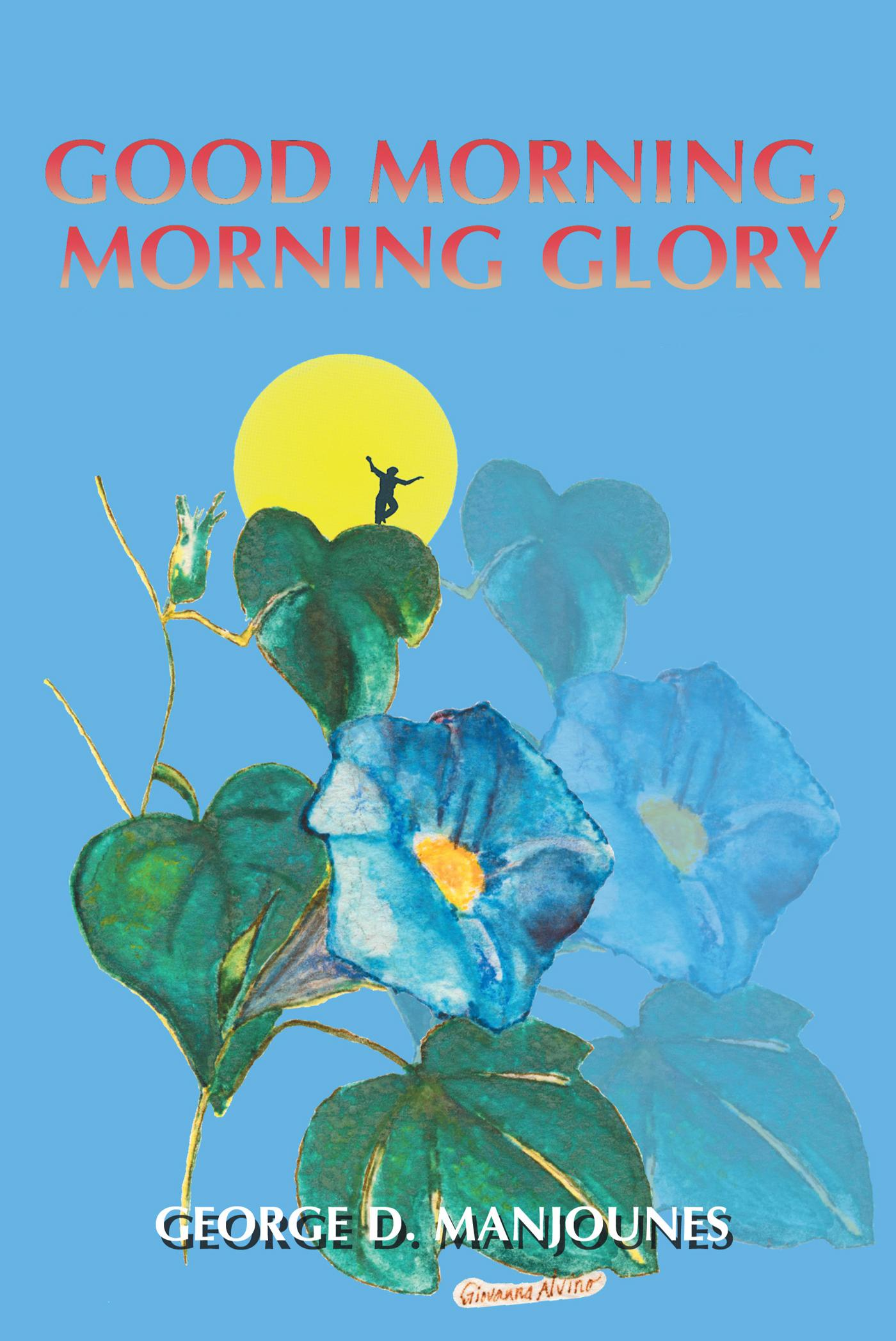 Good Morning, Morning Glory EB9781475927597