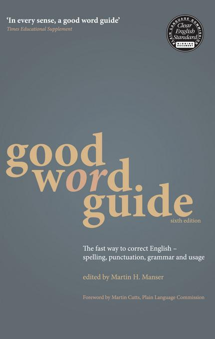 Good Word Guide: The fast way to correct English - spelling, punctuation, grammar and usage EB9781408103395