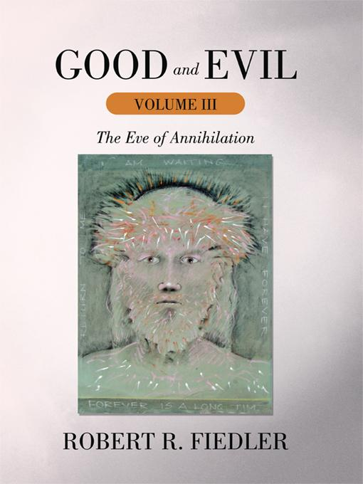 Good and Evil Volume III: The Eve of Annihilation EB9781462031160