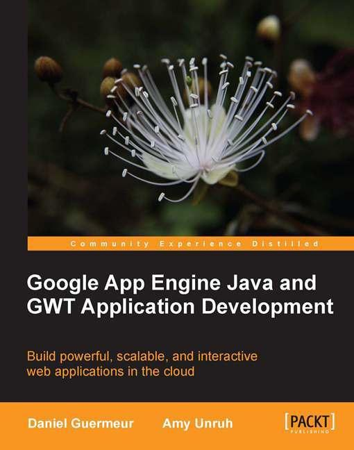 Google App Engine Java and GWT Application Development EB9781849690454