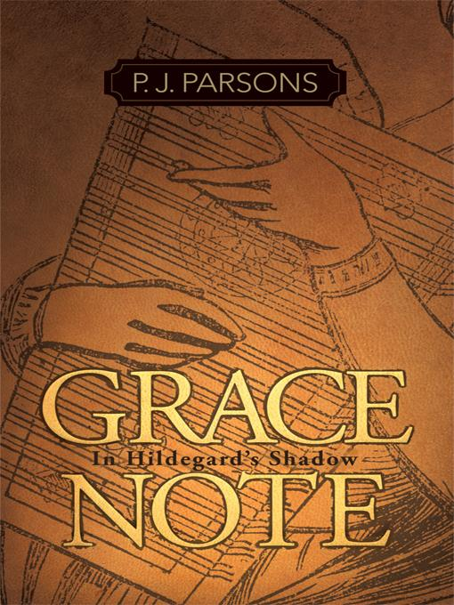 Grace Note: In Hildegard's Shadow EB9781462031245
