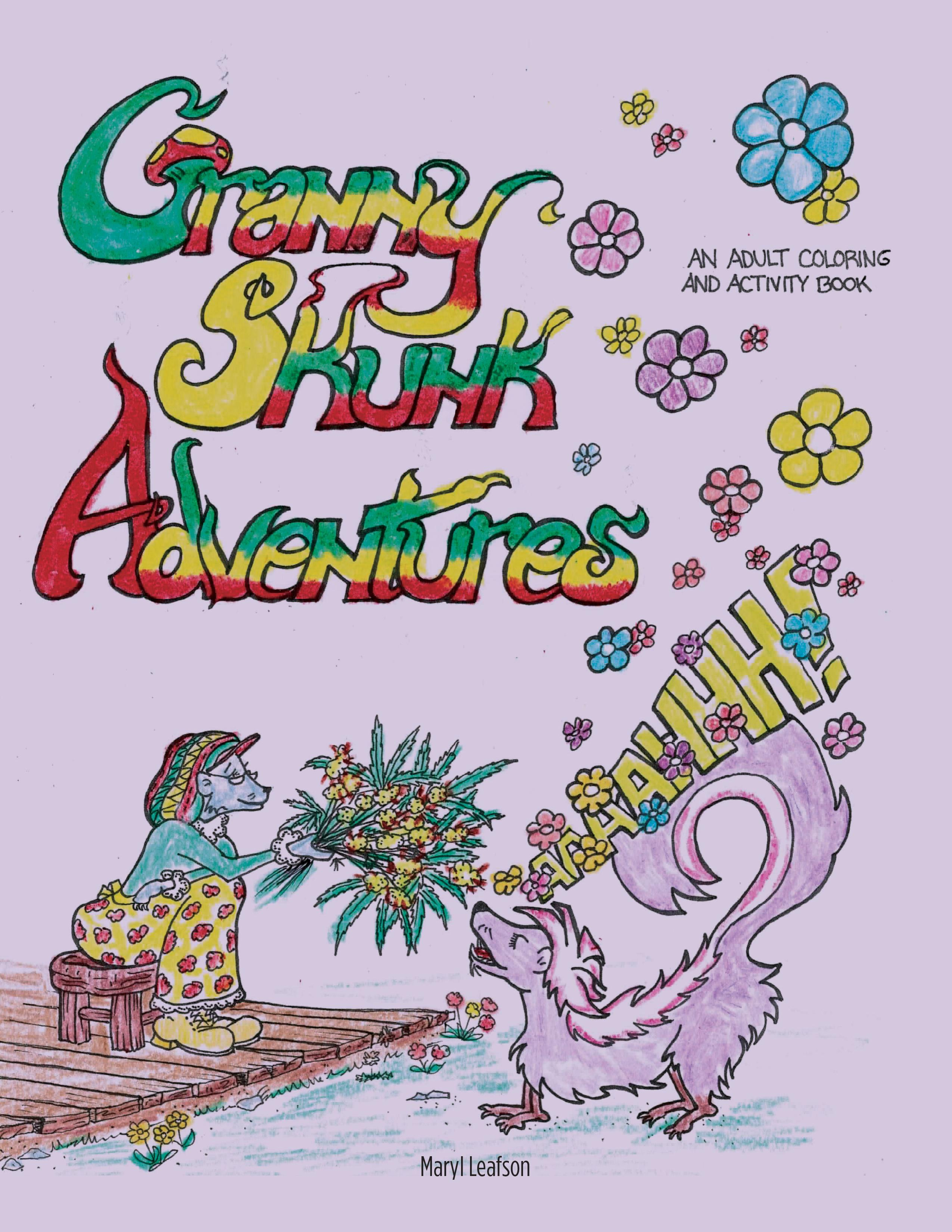 Granny Skunk Adventures: An Adult Coloring and Activity Book EB9781770970557