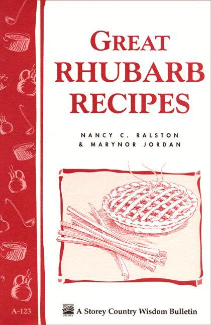 Great Rhubarb Recipes: Storey's Country Wisdom Bulletin A-123 EB9781603422697