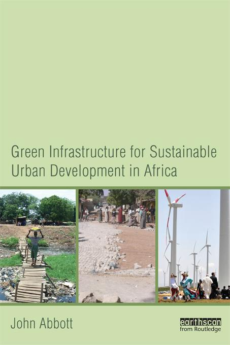 Green Infrastructure for Sustainable Urban Development in Africa EB9781136491399