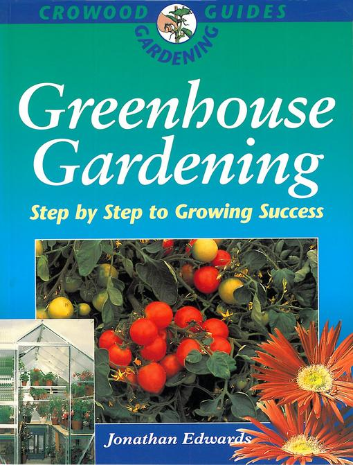 Greenhouse Gardening: Step-by-Step to Growing Success EB9781847973597