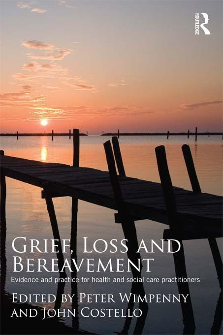 Grief, Loss and Bereavement EB9781136650291