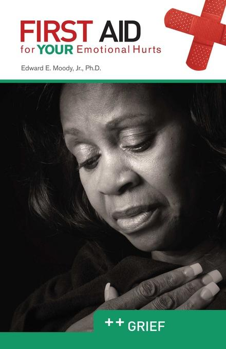 Grief: First Aid for Your Emotional Hurts EB9781614840138