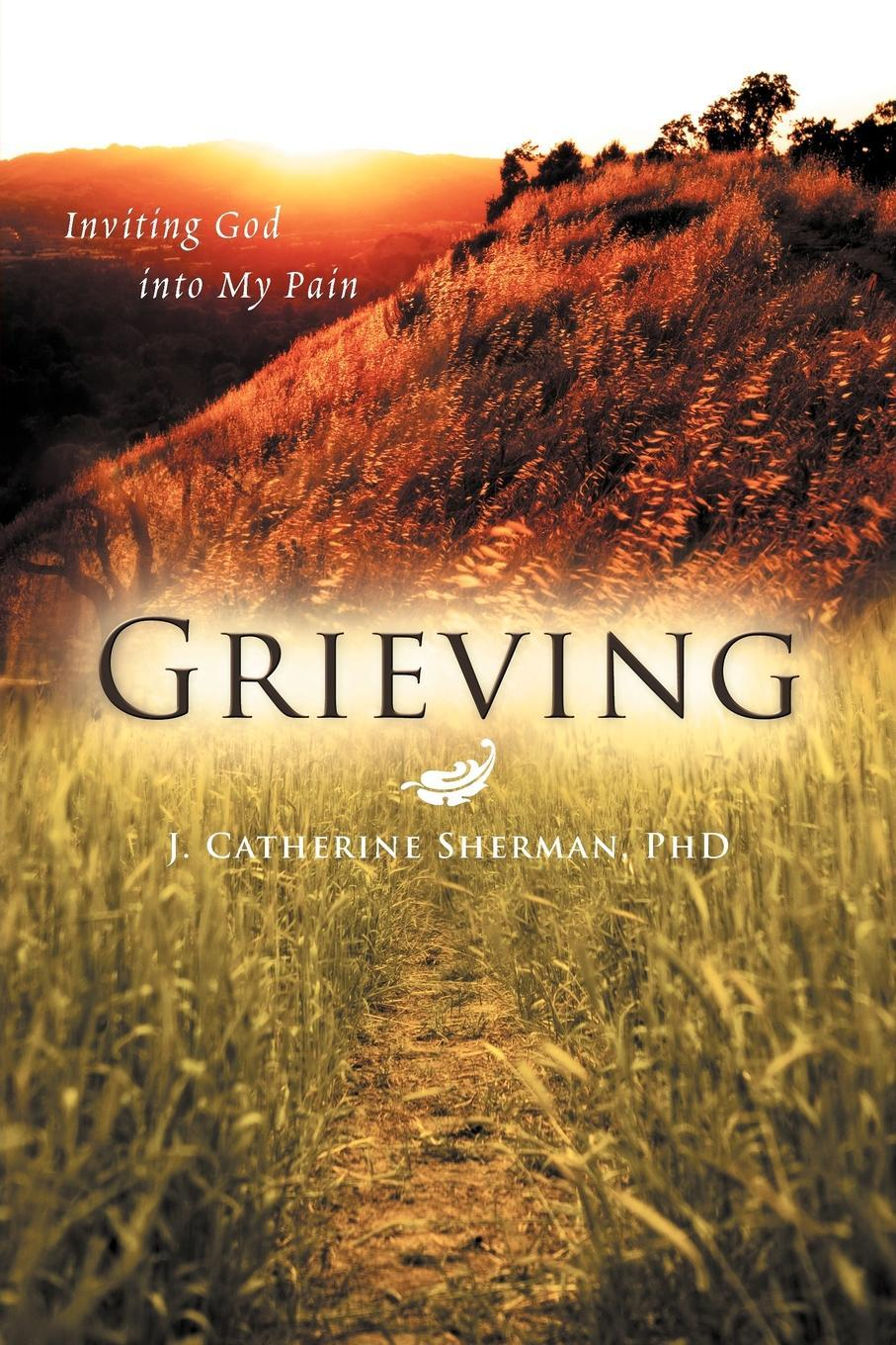 Grieving: Inviting God into My Pain EB9781462067633