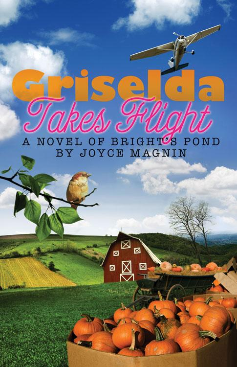 Griselda Takes Flight: A Novel of Bright's Pond EB9781426726439