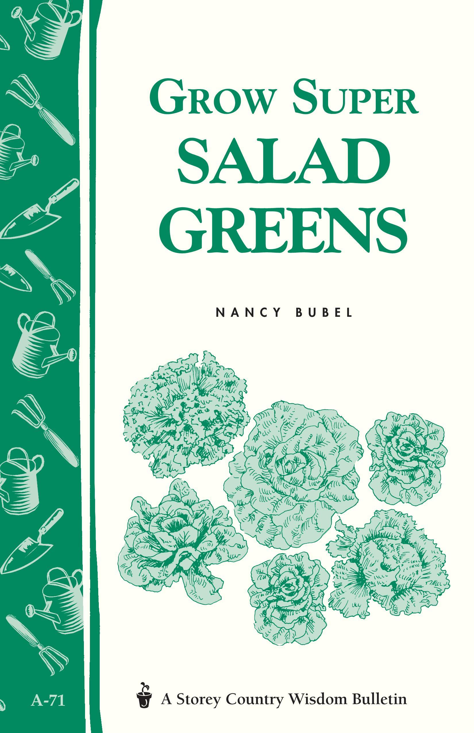 Grow Super Salad Greens: Storey's Country Wisdom Bulletin A-71 EB9781603424202