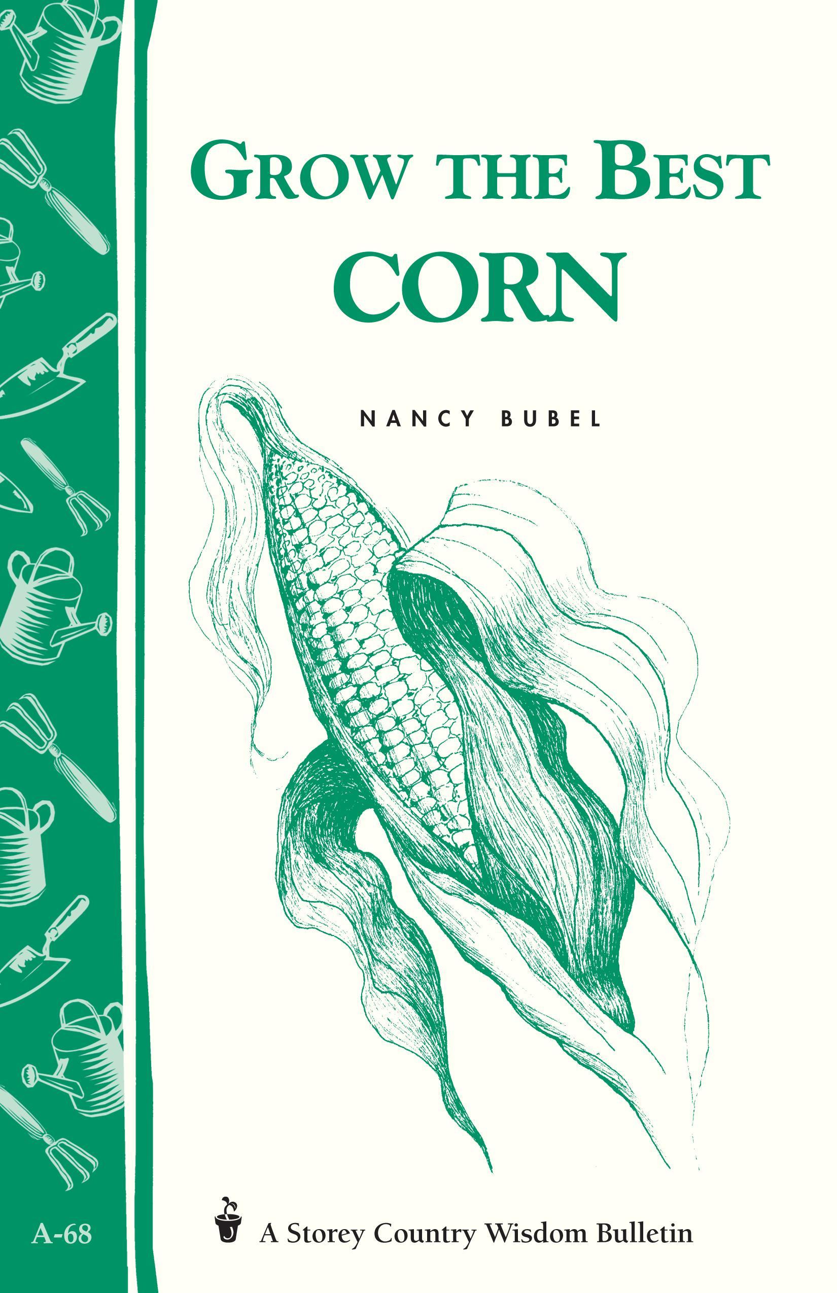 Grow the Best Corn: Storey's Country Wisdom Bulletin A-68 EB9781603424189