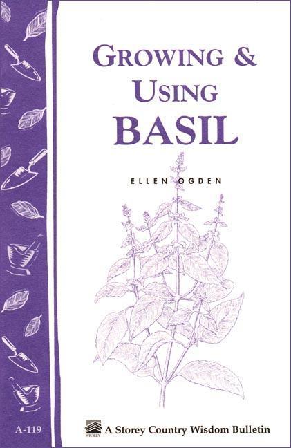 Growing & Using Basil: Storey's Country Wisdom Bulletin A-119 EB9781603422659