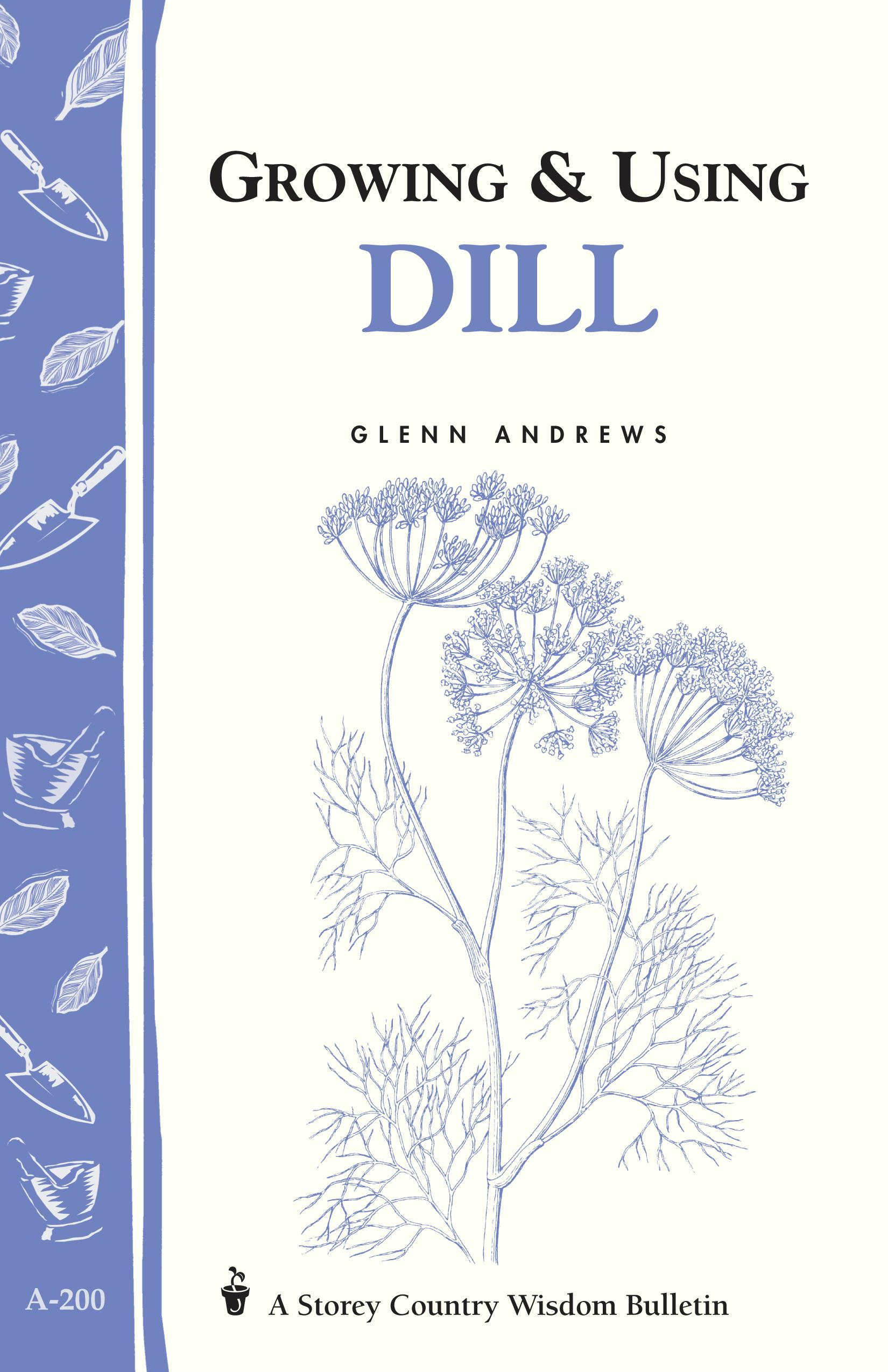 Growing & Using Dill: Storey's Country Wisdom Bulletin A-200 EB9781603423274