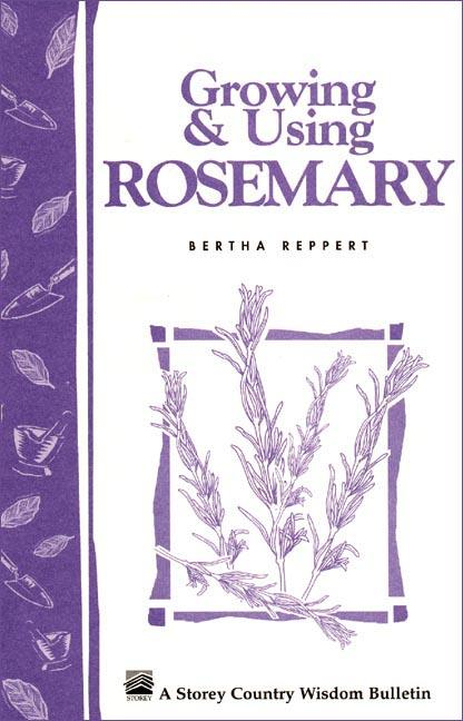 Growing & Using Rosemary: Storey's Country Wisdom Bulletin A-161 EB9781603422956