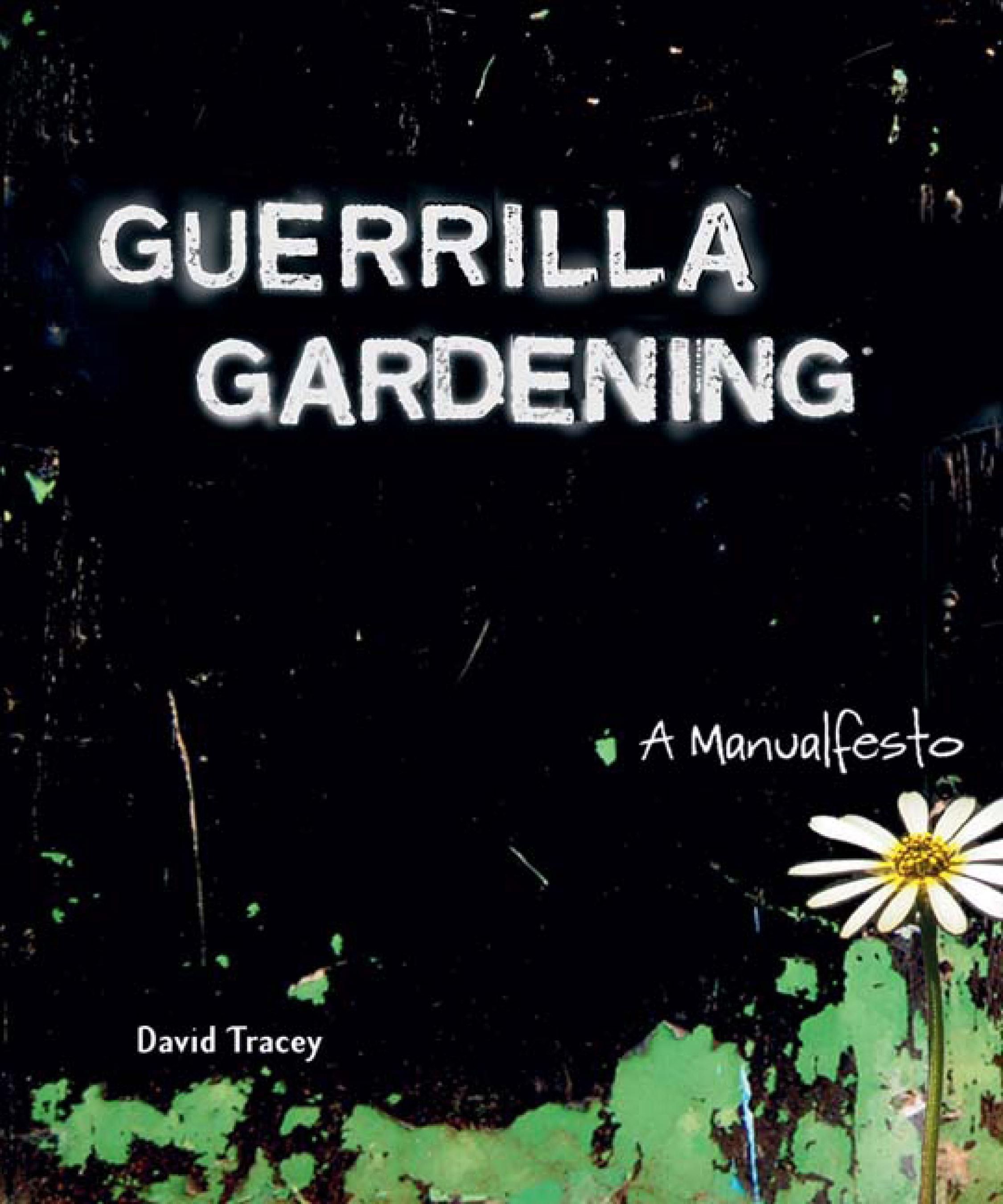 Guerrilla Gardening: A Manualfesto EB9781550923896