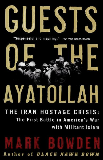 Guests of the Ayatollah: The Iran Hostage Crisis: The First Battle in America's War with Militant Islam EB9781555846084