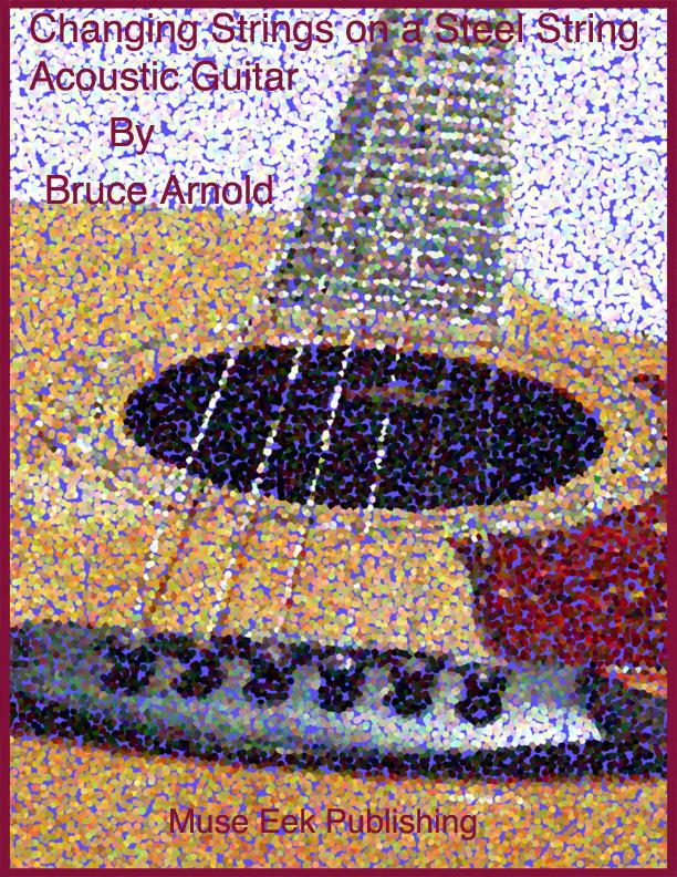 Guide to Changing Strings on a Steel String Acoustic Guitar EB9781890944490