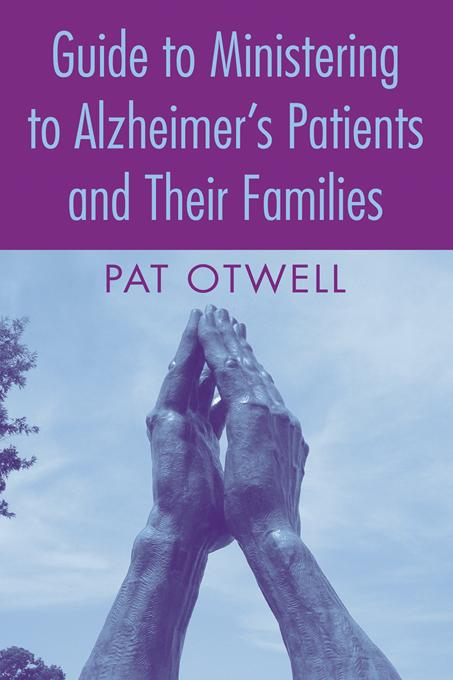 Guide to Ministering to Alzheimer's Patients and Their Families EB9781135696580