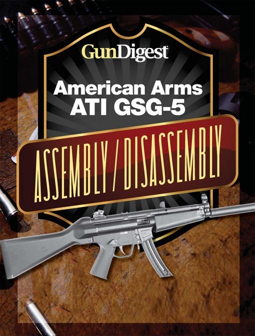 Gun Digest American Arms ATI GSG-5 Assembly/Disassembly Instructions EB9781440231629