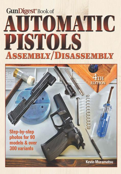 Gun Digest Book of Automatic Pistols Assembly/Disassembly EB9781440230080