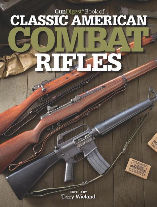 Gun Digest Book of Classic American Combat Rifles EB9781440230172