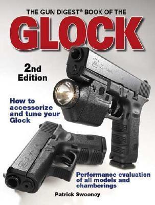 Gun Digest Book of Glock 2nd Edition EB9781440226564
