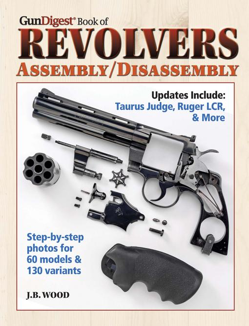 Gun Digest Book of Revolvers- Assembly/DisAssembly EB9781440218934
