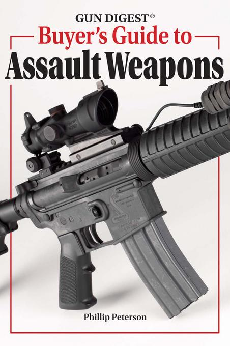 Gun Digest Buyer's Guide to Assault Weapons EB9781440226724