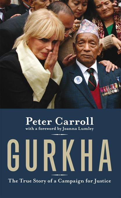 Gurkha: The True Story of a Campaign for Justice EB9781849543040