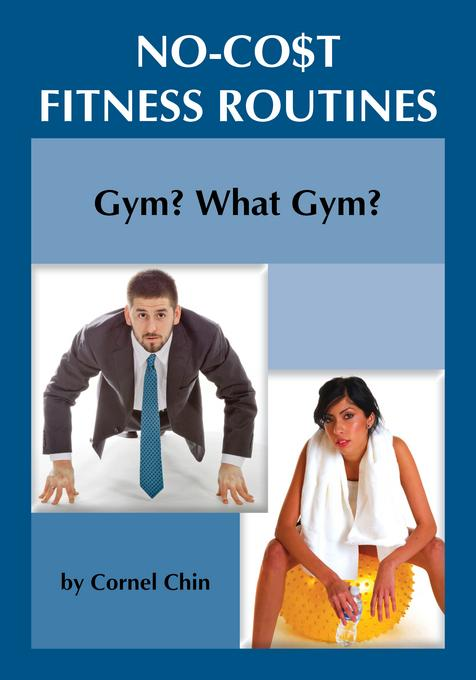 Gym, What Gym? :No Cost Fitness Routines EB9781619840195