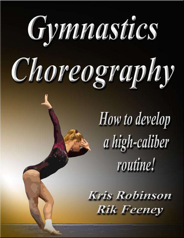 Gymnastics Choreography: How to Develop a High-Caliber Routine! EB9781935683087
