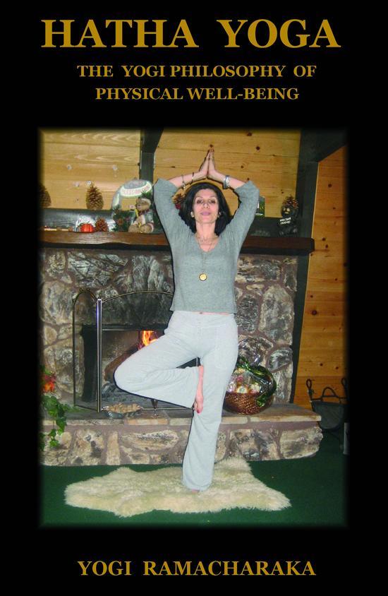 HATHA YOGA: The Yogi Philosophy of Physical Well-Being EB9781604440294