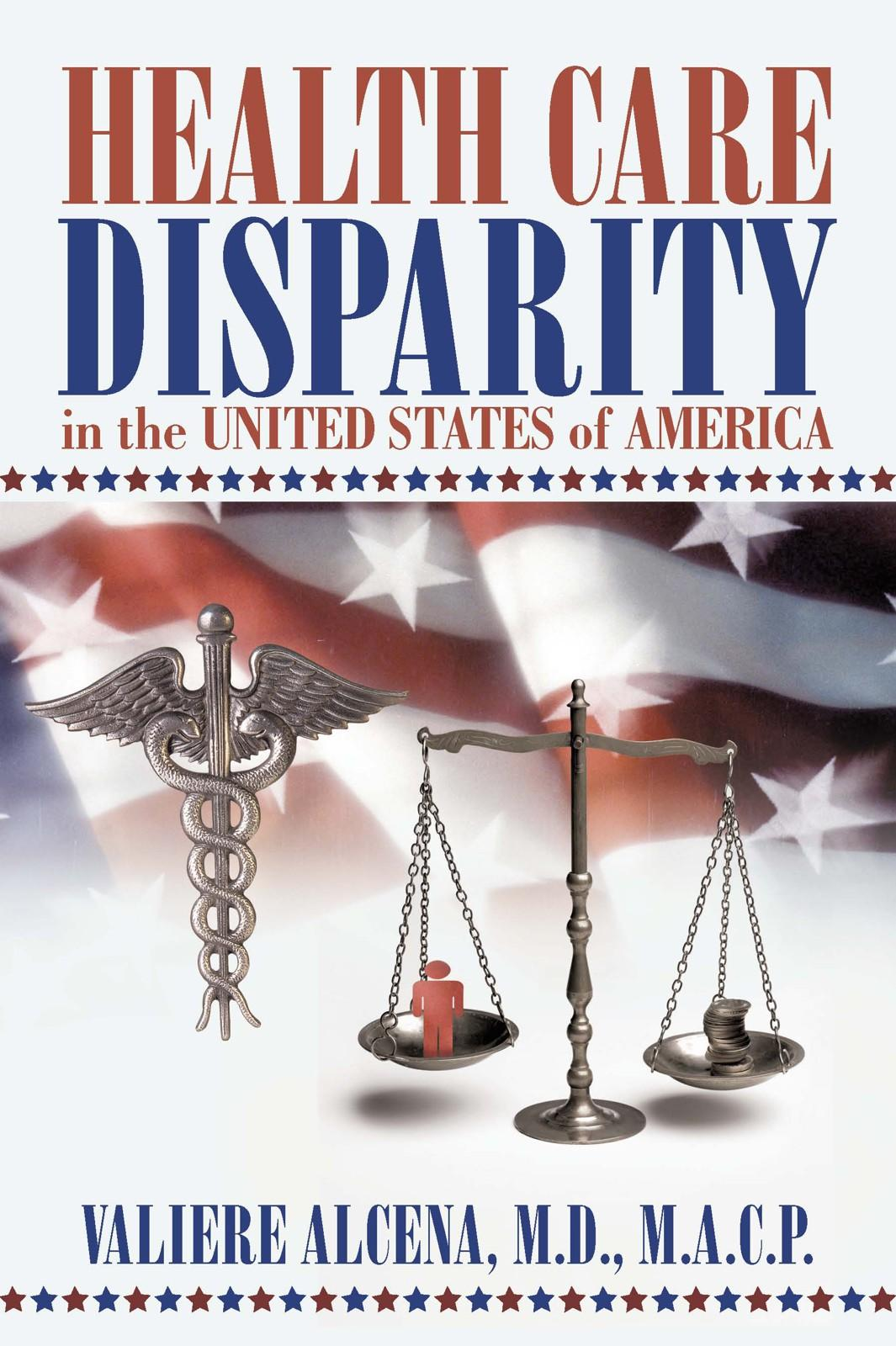 HEALTH CARE DISPARITY IN THE UNITED STATES OF AMERICA EB9781462031368