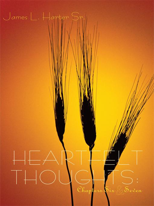 HEARTFELT THOUGHTS: Chapters Six & Seven EB9781462018291