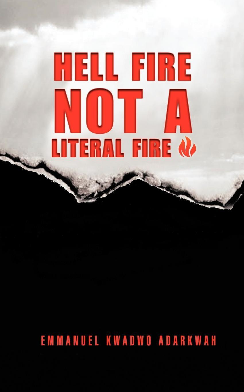 HELL FIRE NOT A LITERAL FIRE EB9781466902190