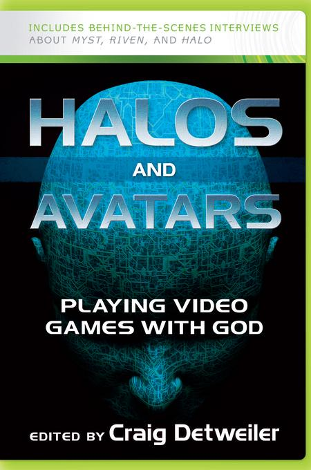 Halos and Avatars: Playing Video Games with God EB9781611640045