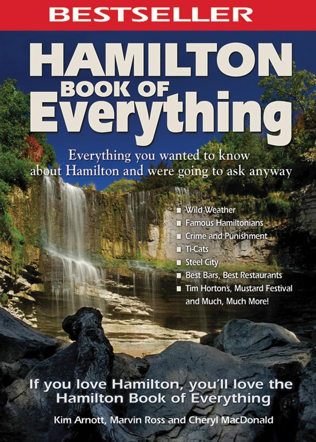 Hamilton Book of Everything: Everything You Wanted to Know about Hamilton and Were Going to Ask Anyway EB9781926916569