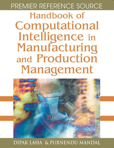 Handbook of Computational Intelligence in Manufacturing and Production Management EB9781599045849