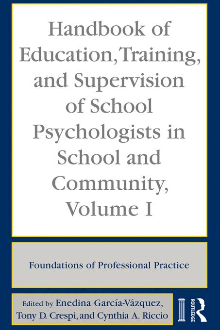 Handbook of Education, Training, and Supervision of School Psychologists in School and Community, Volume 1 EB9781135895808