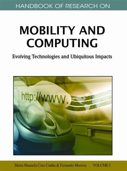 Handbook of Research on Mobility and Computing: Evolving Technologies and Ubiquitous Impacts (2 vol) EB9781609600433