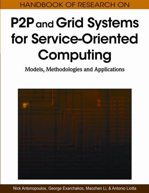 Handbook of Research on P2P and Grid Systems for Service-Oriented Computing: Models, Methodologies and Applications EB9781615206872