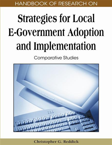 Handbook of Research on Strategies for Local E-Government Adoption and Implementation: Comparative Studies EB9781605662831