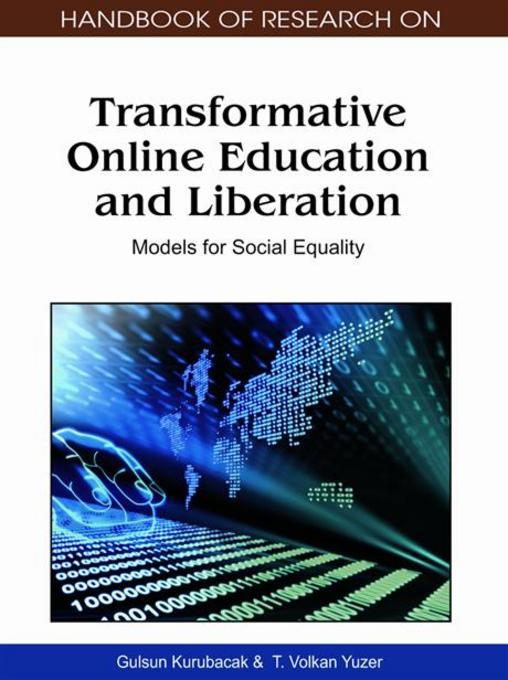 Handbook of Research on Transformative Online Education and Liberation: Models for Social Equality (1 vol) EB9781609600471
